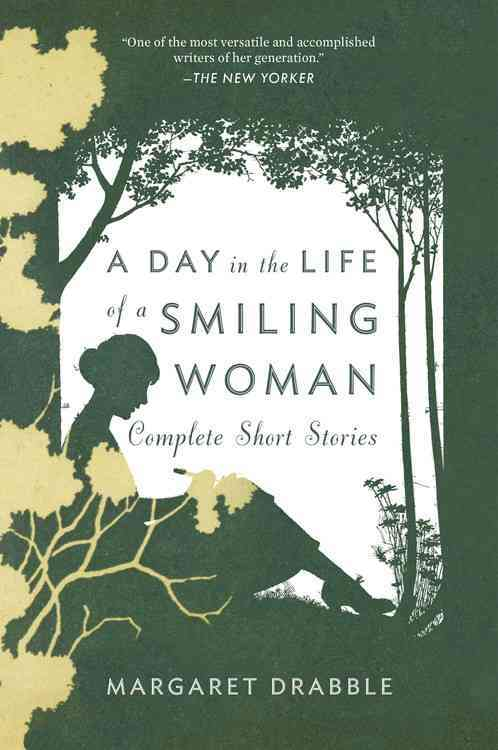 A Day in the Life of a Smiling Woman: Complete Short Stories By Drabble, Margaret/ Fernandez, Jose Francisco (EDT)